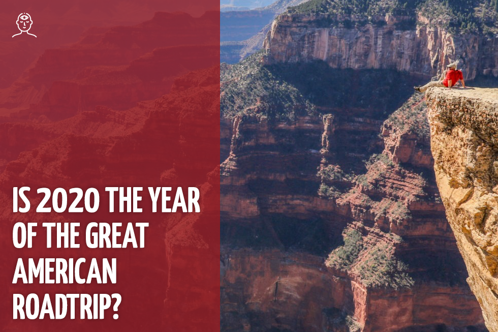 Is 2020 the year of the Great American Road Trip?