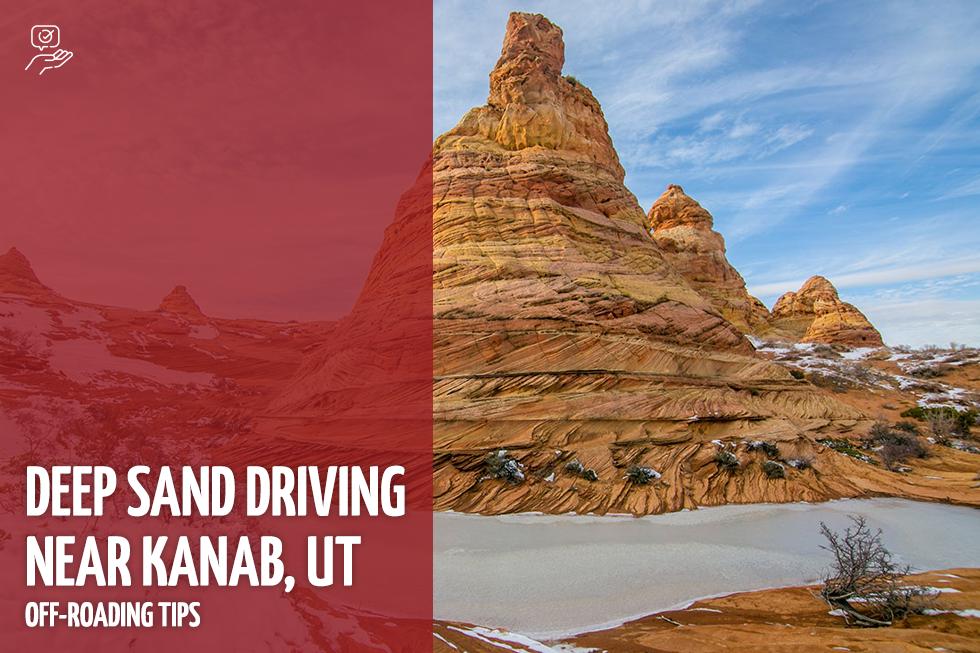 Deep Sand Driving Near Kanab, UT   Off-roading Tips